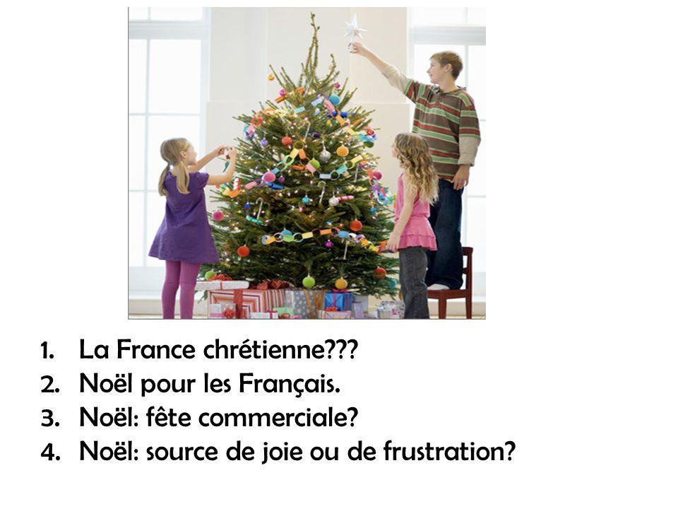 1.La France chrétienne??.2.Noël pour les Français.