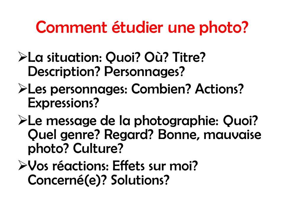 Comment étudier une photo.La situation: Quoi. Où.