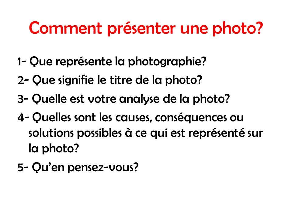 Comment présenter une photo.1- Que représente la photographie.
