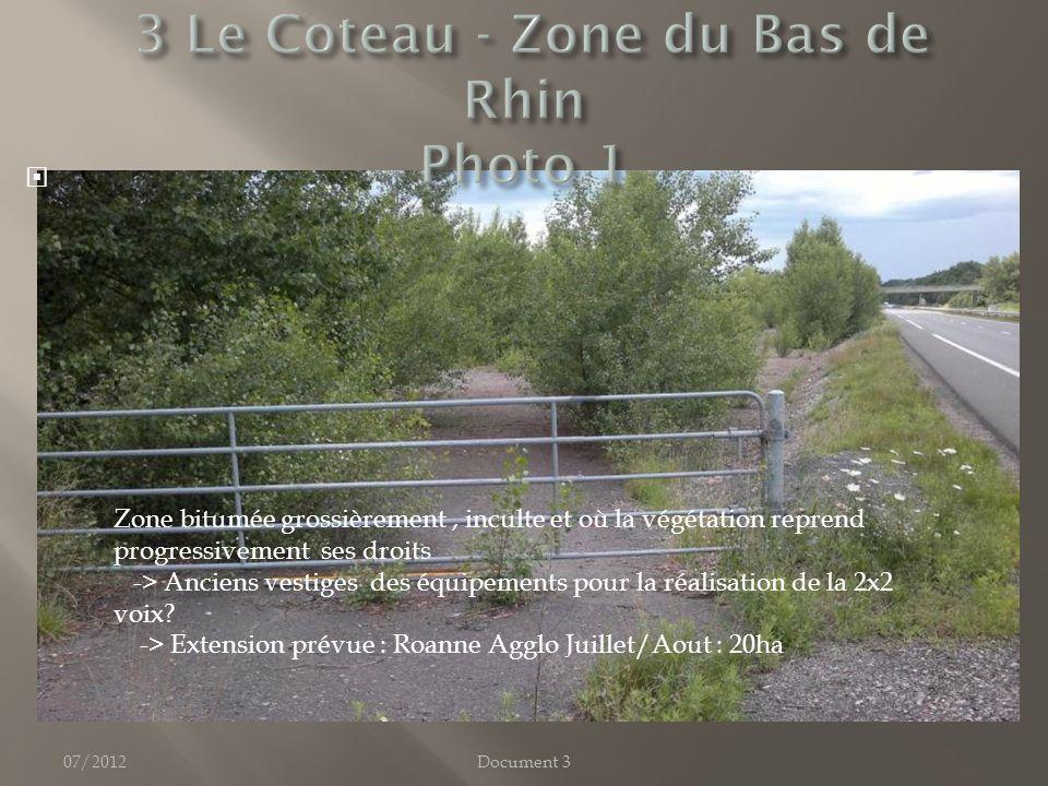 07/2012 Zone bitumée grossièrement, inculte et où la végétation reprend progressivement ses droits -> Anciens vestiges des équipements pour la réalisation de la 2x2 voix.
