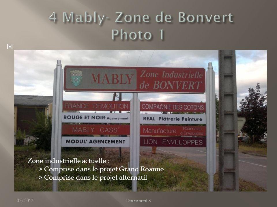 07/2012Document 3 Zone industrielle actuelle : -> Comprise dans le projet Grand Roanne -> Comprise dans le projet alternatif