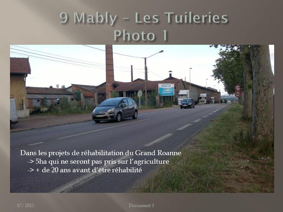 07/2012Document 3 Dans les projets de réhabilitation du Grand Roanne -> 5ha qui ne seront pas pris sur lagriculture -> + de 20 ans avant dêtre réhabilité