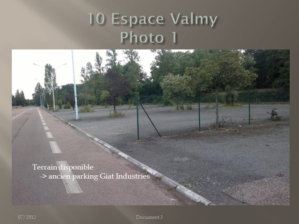 07/2012Document 3 Terrain disponible -> ancien parking Giat Industries