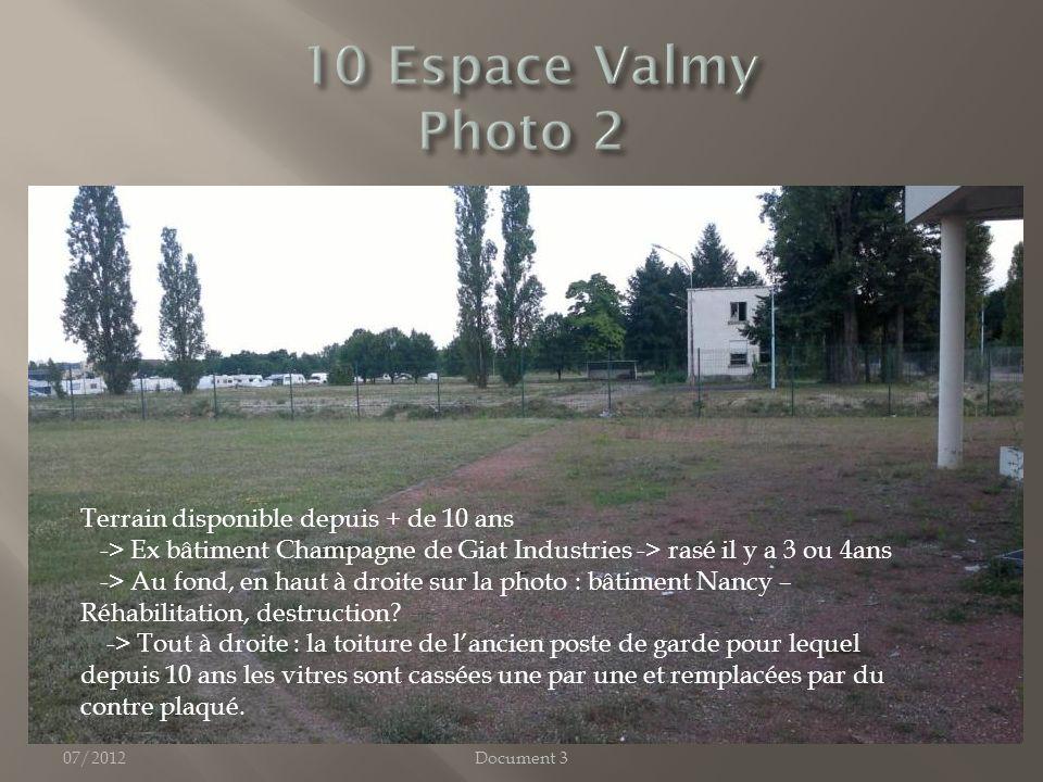 07/2012Document 3 Terrain disponible depuis + de 10 ans -> Ex bâtiment Champagne de Giat Industries -> rasé il y a 3 ou 4ans -> Au fond, en haut à droite sur la photo : bâtiment Nancy – Réhabilitation, destruction.