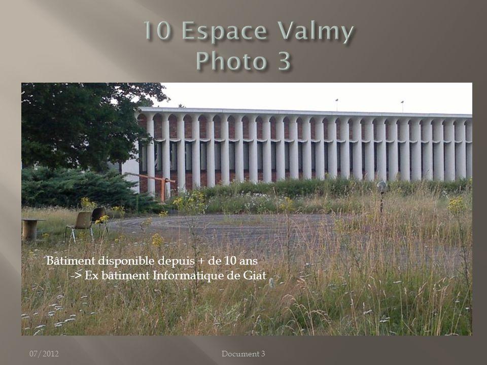 07/2012Document 3 Bâtiment disponible depuis + de 10 ans -> Ex bâtiment Informatique de Giat
