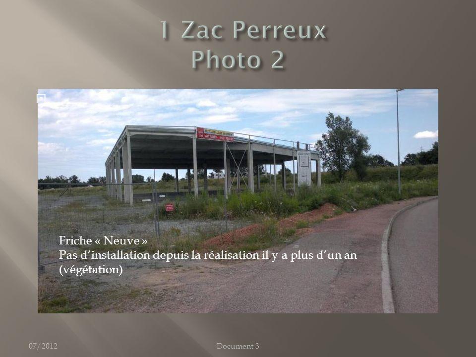 07/2012 Friche « Neuve » Pas dinstallation depuis la réalisation il y a plus dun an (végétation) Document 3