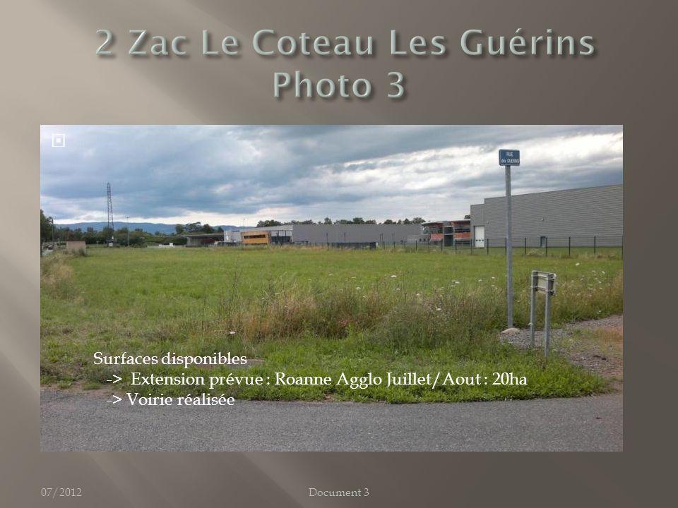 07/2012 Surfaces disponibles -> Extension prévue : Roanne Agglo Juillet/Aout : 20ha -> Voirie réalisée Document 3