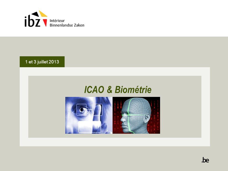 ICAO & Biométrie 1 et 3 juillet 2013