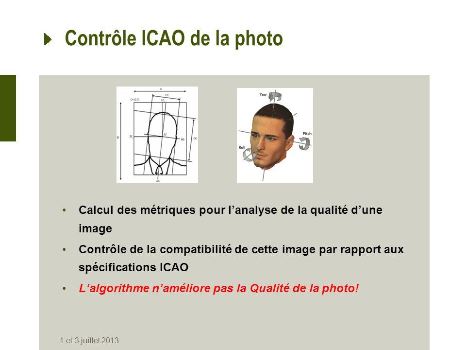 Contrôle ICAO de la photo Calcul des métriques pour lanalyse de la qualité dune image Contrôle de la compatibilité de cette image par rapport aux spéc