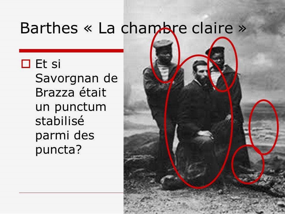 Barthes « La chambre claire » Un punctum éliminé par Barthes car « farfelu » = Une infinité de points de vue qui naccèdent pas à lexistence ?