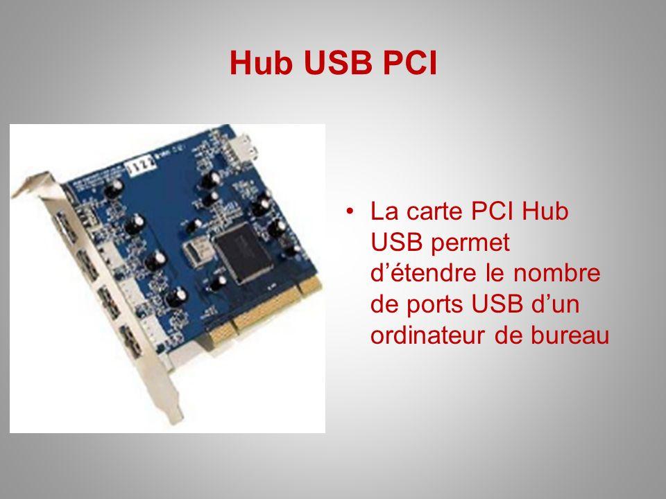 Hub USB PCI La carte PCI Hub USB permet détendre le nombre de ports USB dun ordinateur de bureau