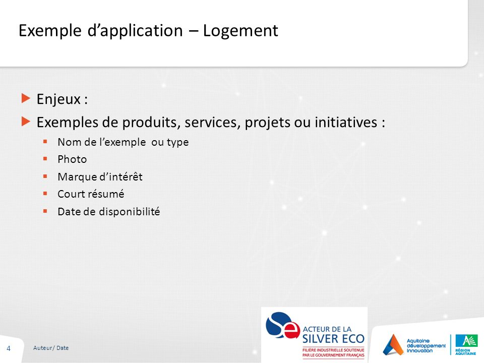 Exemple dapplication – Logement 4 Auteur/ Date Enjeux : Exemples de produits, services, projets ou initiatives : Nom de lexemple ou type Photo Marque
