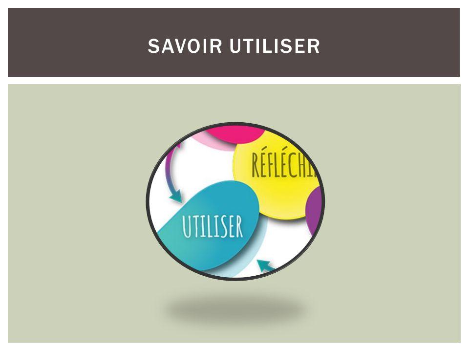 SAVOIR UTILISER