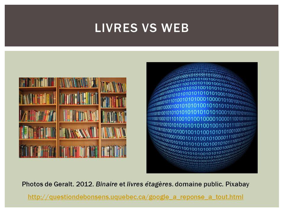 LIVRES VS WEB Photos de Geralt.2012. Binaire et livres étagères.