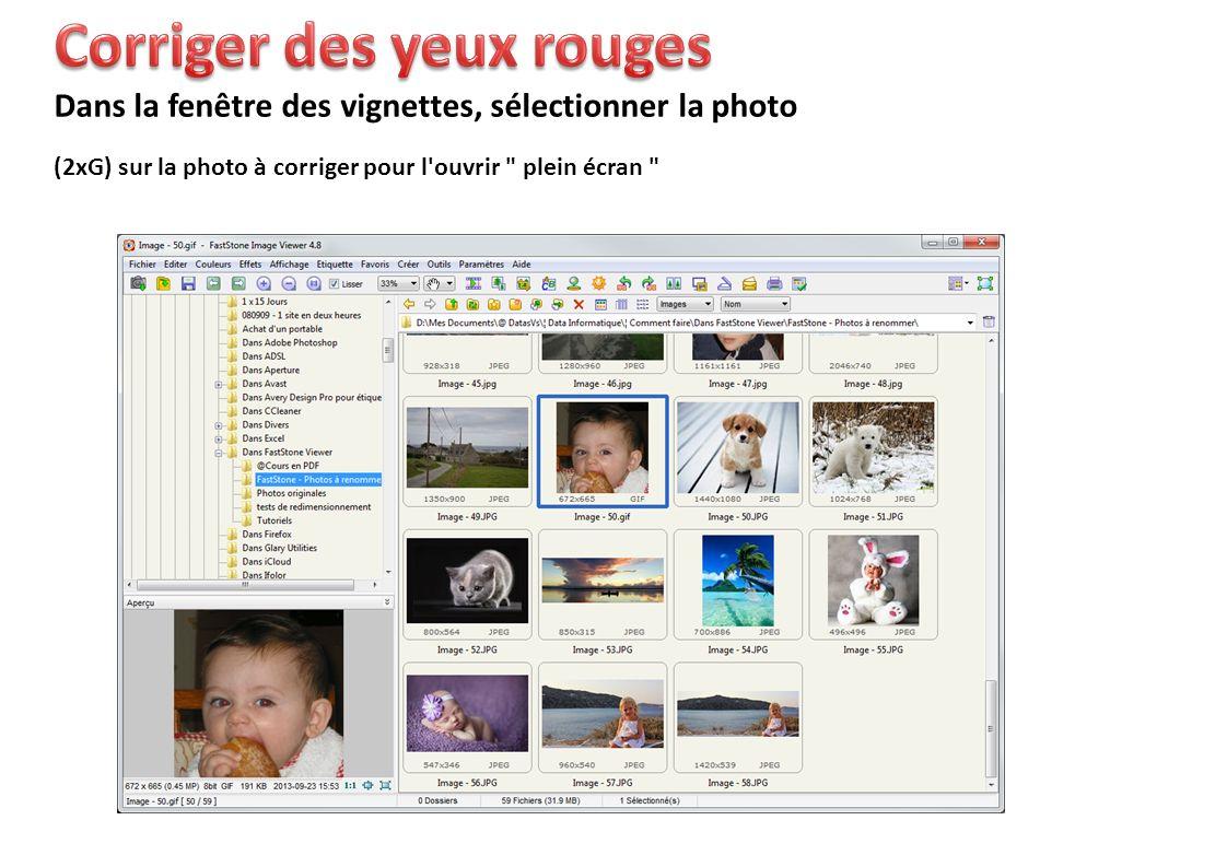(2xG) sur la photo à corriger pour l ouvrir plein écran Dans la fenêtre des vignettes, sélectionner la photo