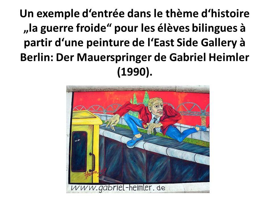 Un exemple dentrée dans le thème dhistoire la guerre froide pour les élèves bilingues à partir dune peinture de lEast Side Gallery à Berlin: Der Mauer