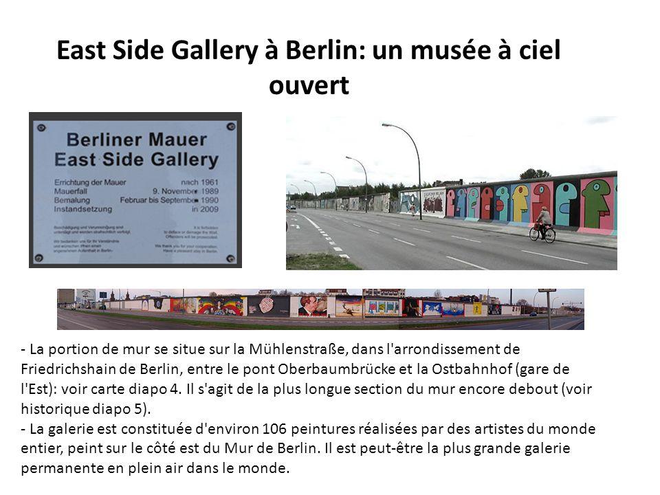 East Side Gallery à Berlin: un musée à ciel ouvert - La portion de mur se situe sur la Mühlenstraße, dans l'arrondissement de Friedrichshain de Berlin