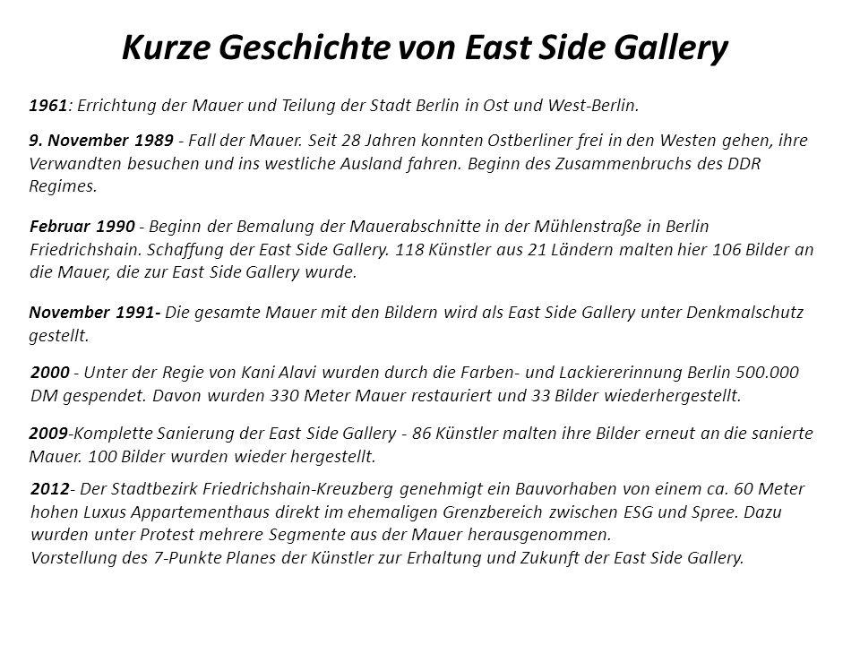 1961: Errichtung der Mauer und Teilung der Stadt Berlin in Ost und West-Berlin. Kurze Geschichte von East Side Gallery 9. November 1989 - Fall der Mau