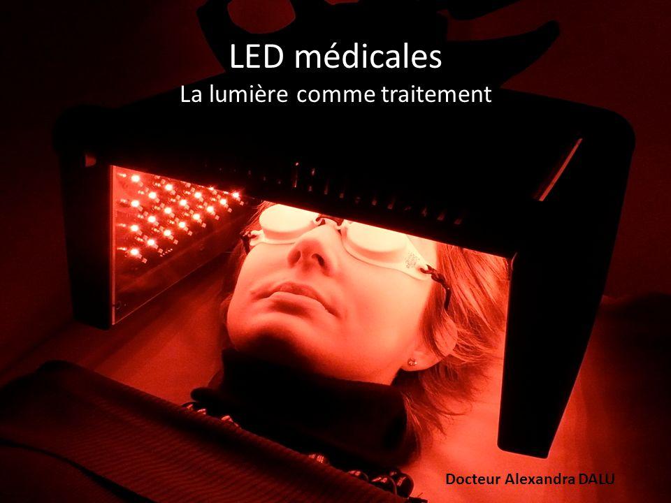 LED médicales La lumière comme traitement Docteur Alexandra DALU