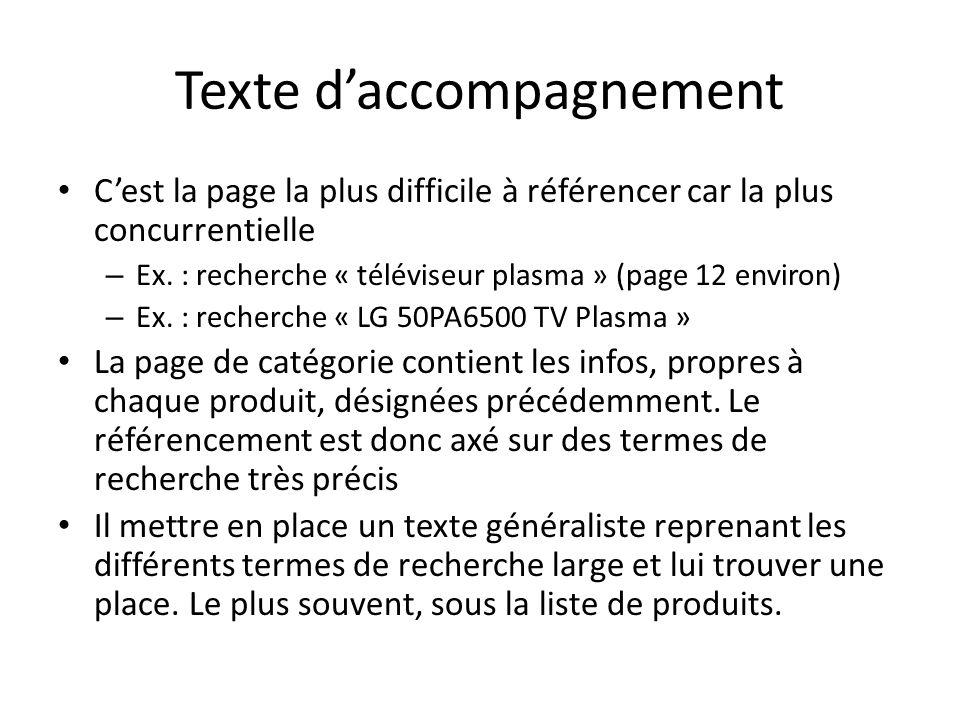 Texte daccompagnement Cest la page la plus difficile à référencer car la plus concurrentielle – Ex. : recherche « téléviseur plasma » (page 12 environ