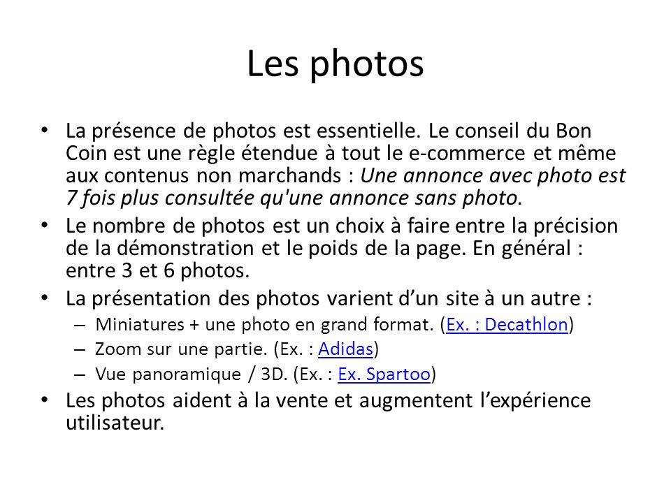 Les photos La présence de photos est essentielle. Le conseil du Bon Coin est une règle étendue à tout le e-commerce et même aux contenus non marchands