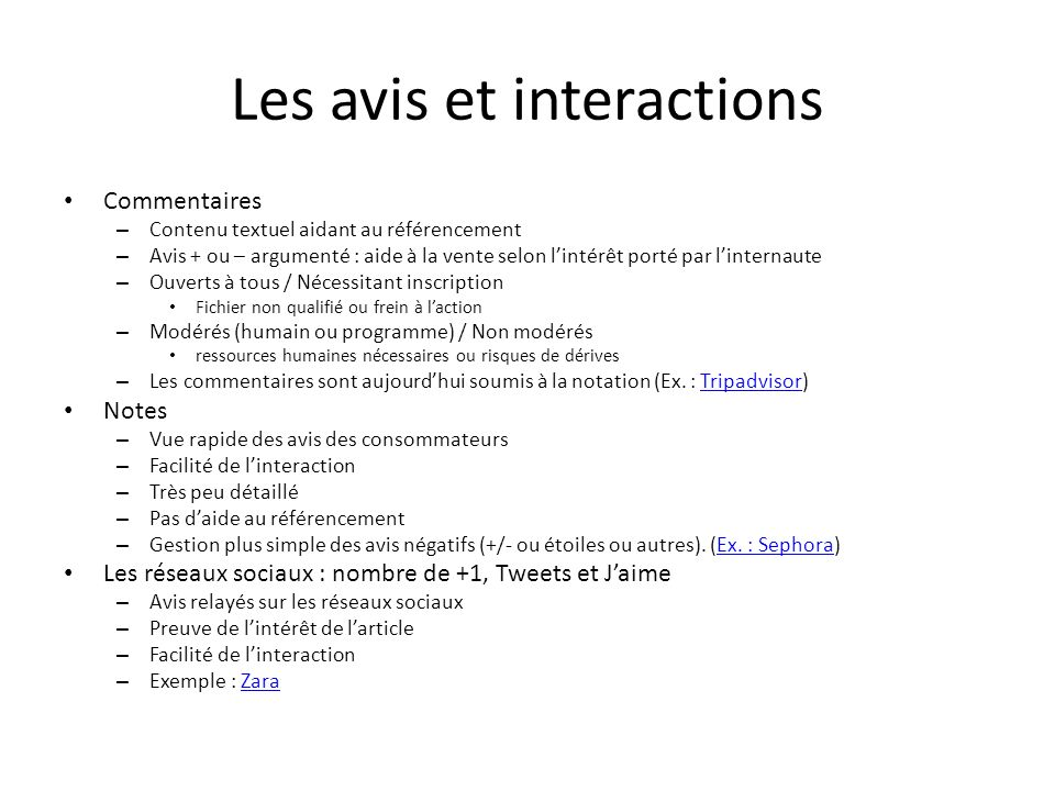 Les avis et interactions Commentaires – Contenu textuel aidant au référencement – Avis + ou – argumenté : aide à la vente selon lintérêt porté par lin