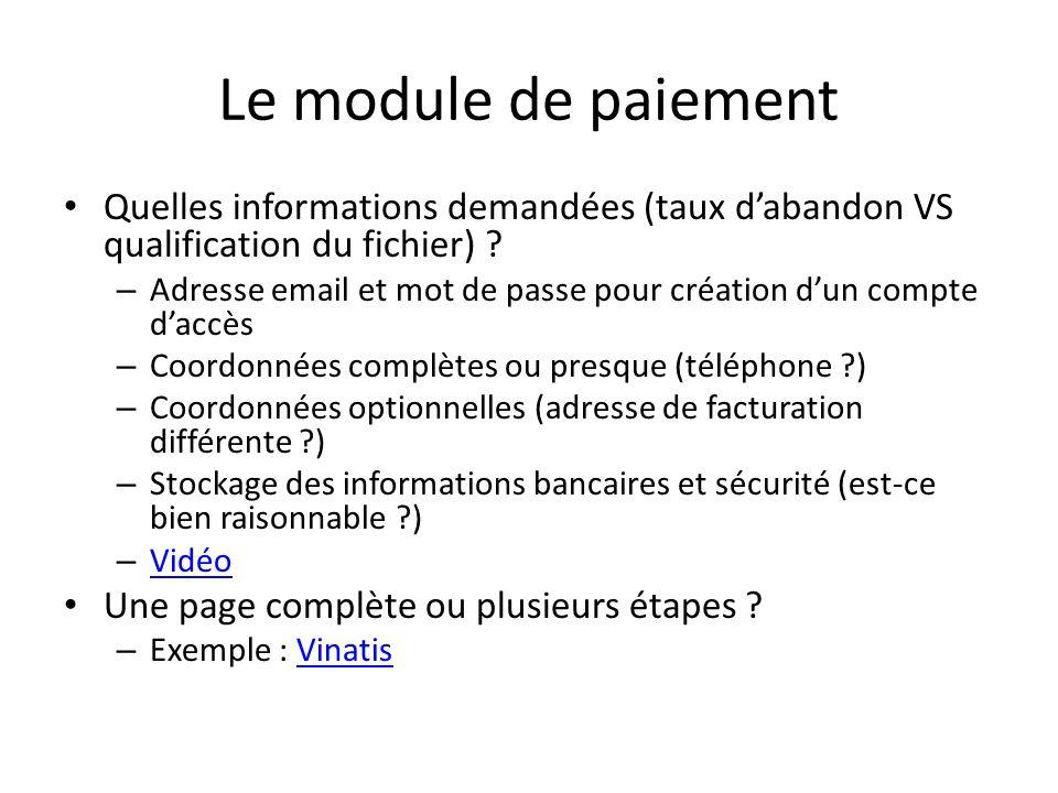 Le module de paiement Quelles informations demandées (taux dabandon VS qualification du fichier) ? – Adresse email et mot de passe pour création dun c