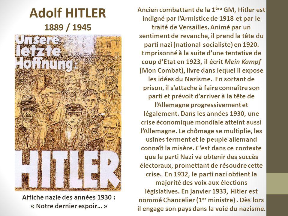 Ancien combattant de la 1 ère GM, Hitler est indigné par lArmistice de 1918 et par le traité de Versailles.