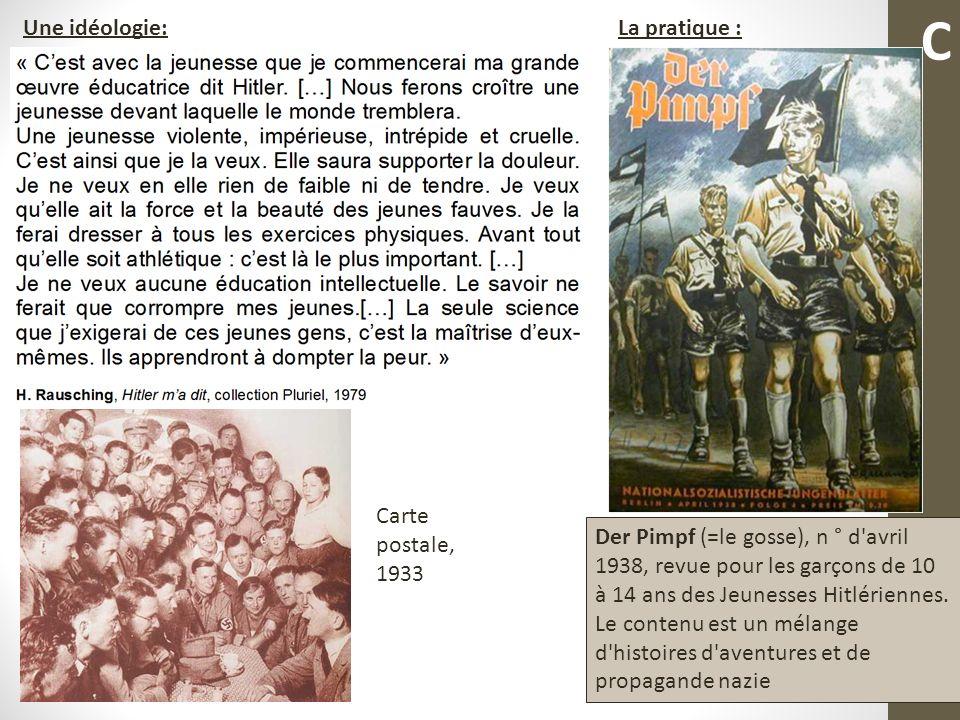 Une idéologie: La pratique : Der Pimpf (=le gosse), n ° d'avril 1938, revue pour les garçons de 10 à 14 ans des Jeunesses Hitlériennes. Le contenu est