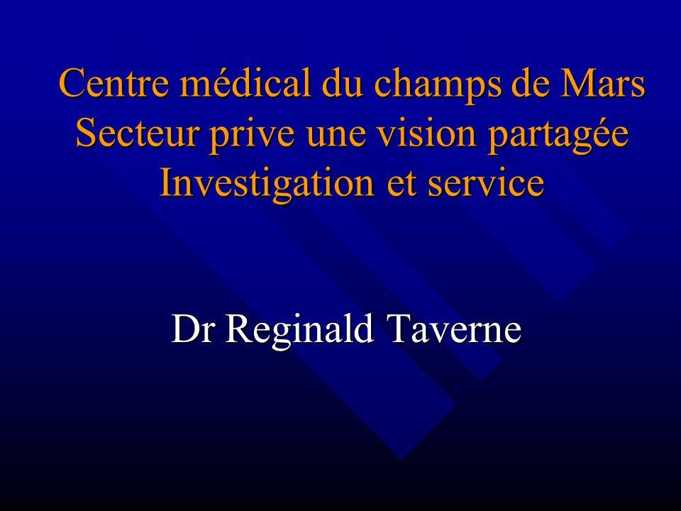 Centre médical du champs de Mars Secteur prive une vision partagée Investigation et service Dr Reginald Taverne