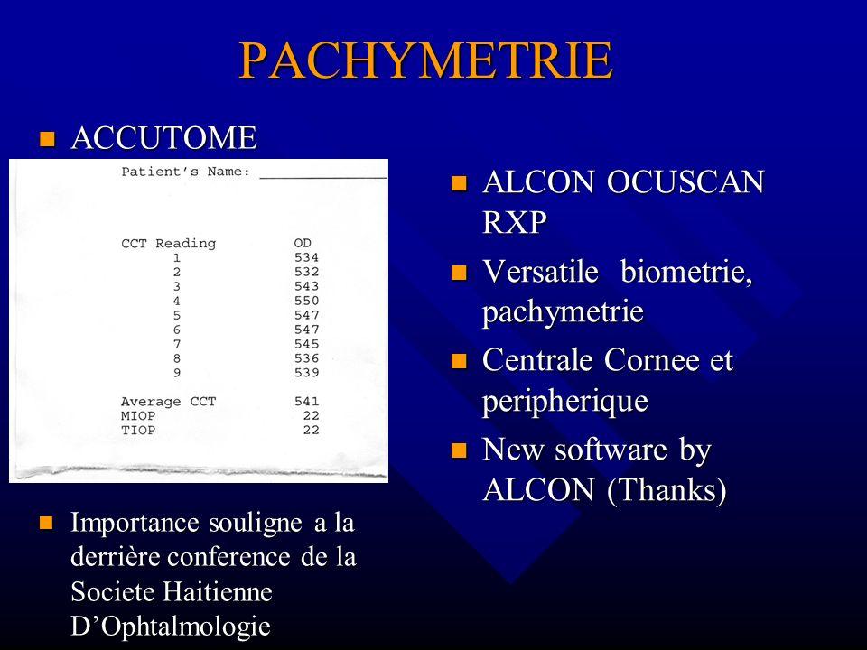 PACHYMETRIE ALCON OCUSCAN RXP Versatile biometrie, pachymetrie Centrale Cornee et peripherique New software by ALCON (Thanks) ACCUTOME ACCUTOME Import