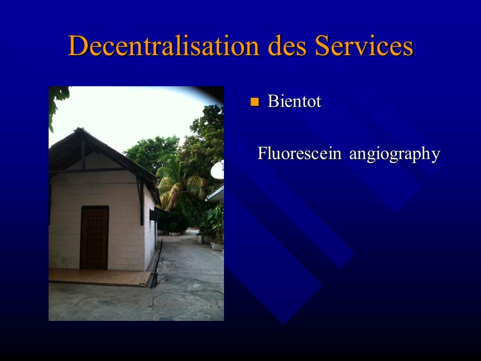 Decentralisation des Services Bientot Fluorescein angiography