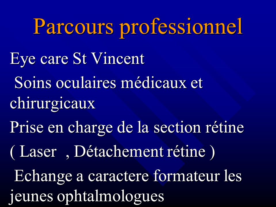 Parcours professionnel Eye care St Vincent Soins oculaires médicaux et chirurgicaux Soins oculaires médicaux et chirurgicaux Prise en charge de la sec