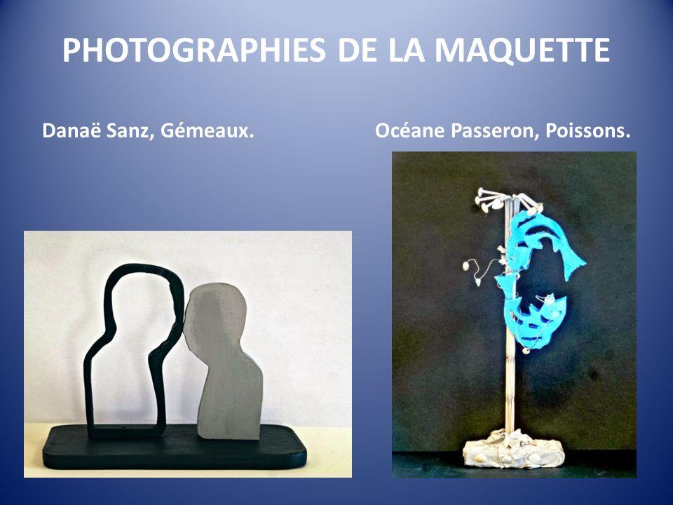 PHOTOGRAPHIES DE LA MAQUETTE Danaë Sanz, Gémeaux. Océane Passeron, Poissons.