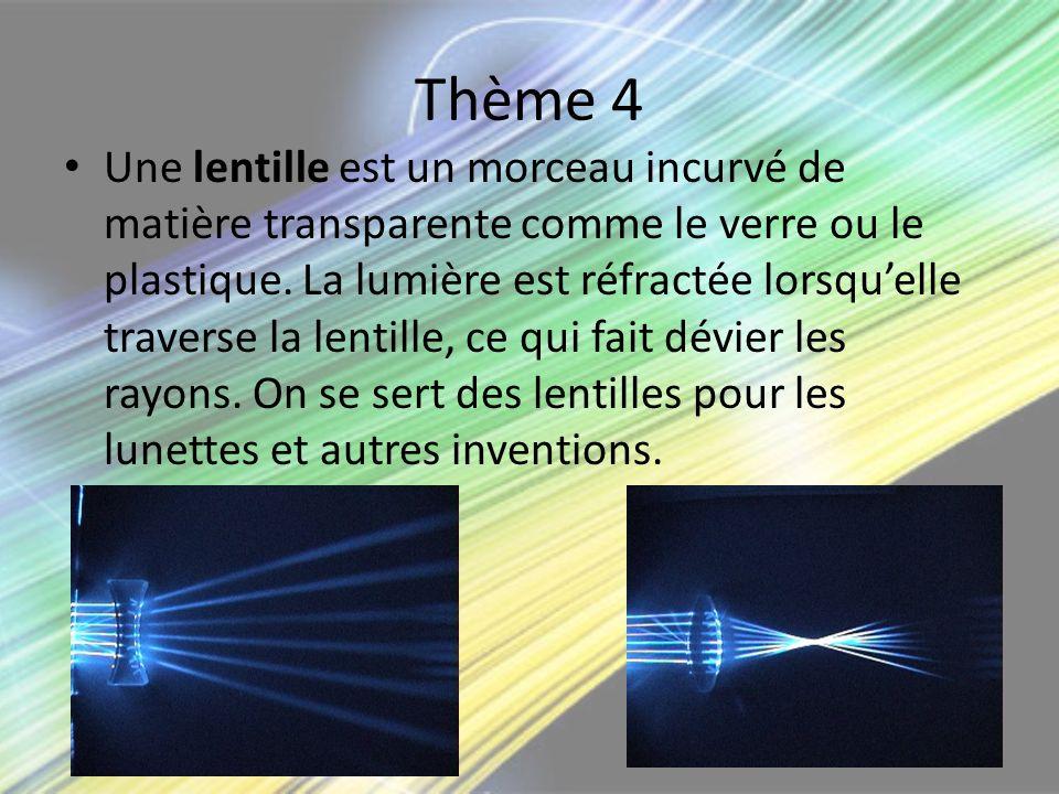 Une lentille est un morceau incurvé de matière transparente comme le verre ou le plastique. La lumière est réfractée lorsquelle traverse la lentille,