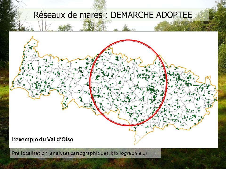 Réseaux de mares : DEMARCHE ADOPTEE Lexemple du Val dOise Pré localisation (analyses cartographiques, bibliographie…)