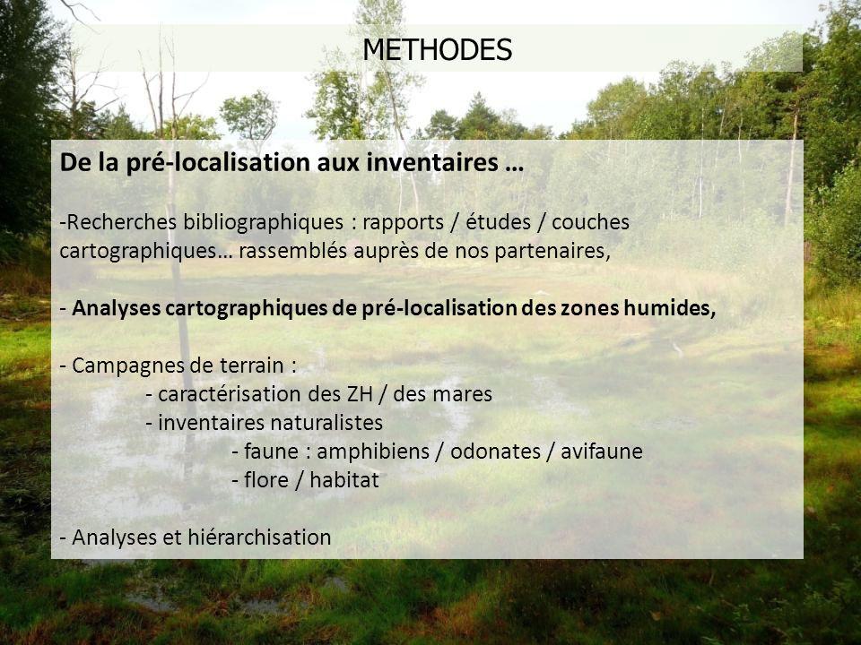 METHODES De la pré-localisation aux inventaires … -Recherches bibliographiques : rapports / études / couches cartographiques… rassemblés auprès de nos