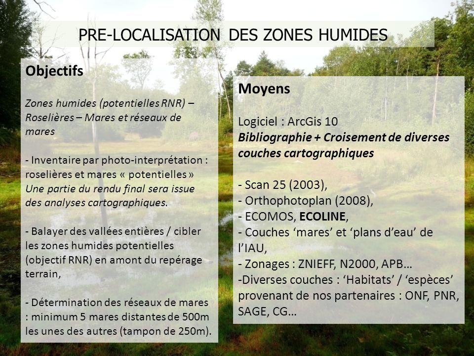 PRE-LOCALISATION DES ZONES HUMIDES Objectifs Zones humides (potentielles RNR) – Roselières – Mares et réseaux de mares - Inventaire par photo-interpré