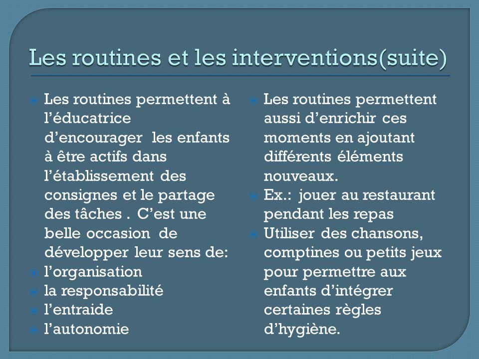 Les routines permettent à léducatrice dencourager les enfants à être actifs dans létablissement des consignes et le partage des tâches.