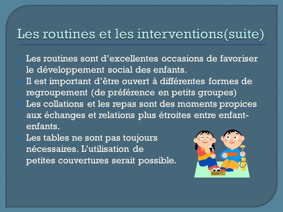 Les routines sont dexcellentes occasions de favoriser le développement social des enfants.
