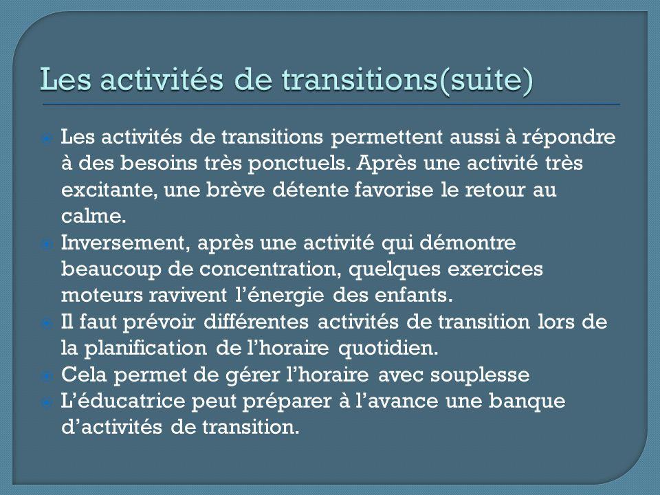 Les activités de transitions permettent aussi à répondre à des besoins très ponctuels.