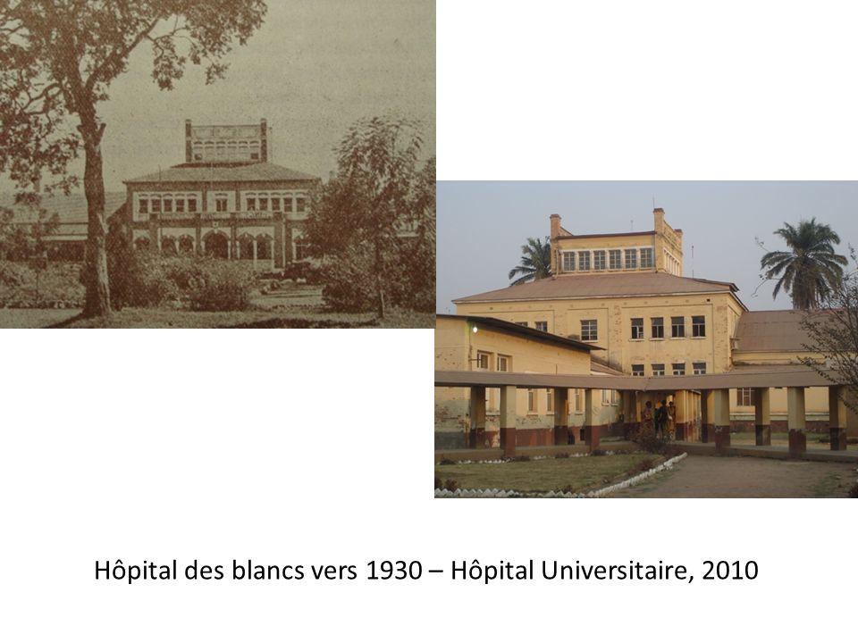 Hôpital des blancs vers 1930 – Hôpital Universitaire, 2010
