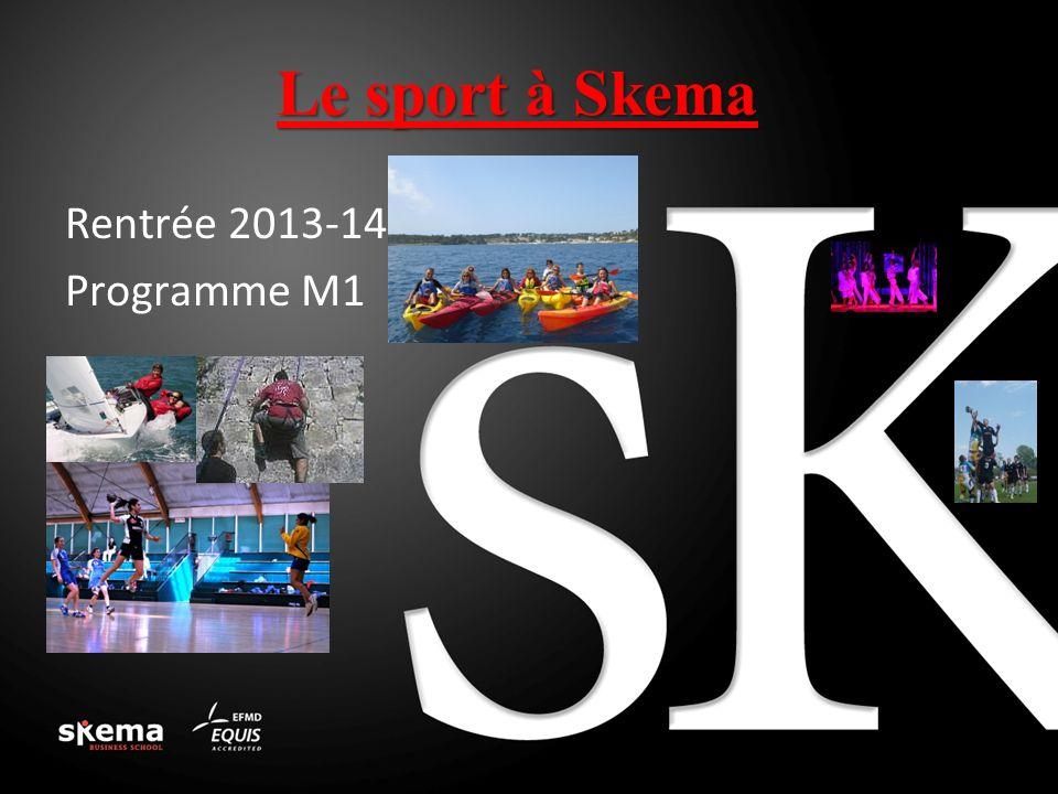 Le sport à Skema Rentrée 2013-14 Programme M1