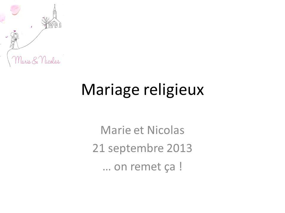 Mariage religieux Marie et Nicolas 21 septembre 2013 … on remet ça !