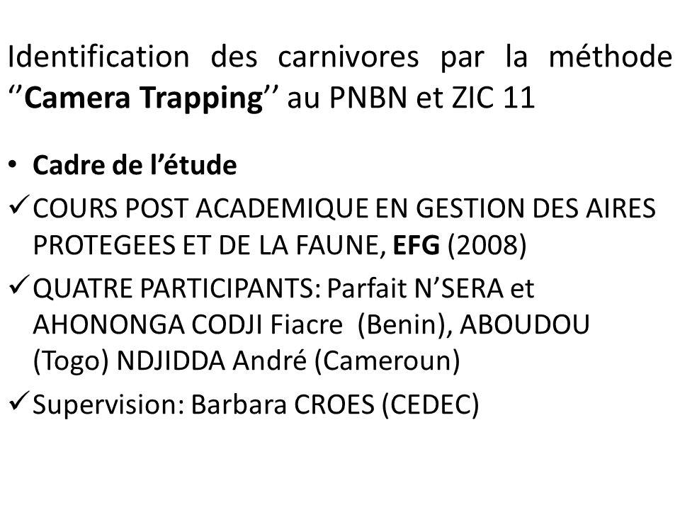 Identification des carnivores par la méthodeCamera Trapping au PNBN et ZIC 11 Cadre de létude COURS POST ACADEMIQUE EN GESTION DES AIRES PROTEGEES ET