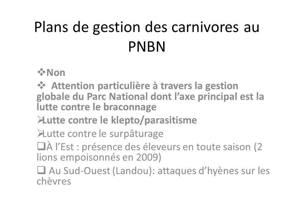 Plans de gestion des carnivores au PNBN Non Attention particulière à travers la gestion globale du Parc National dont laxe principal est la lutte cont
