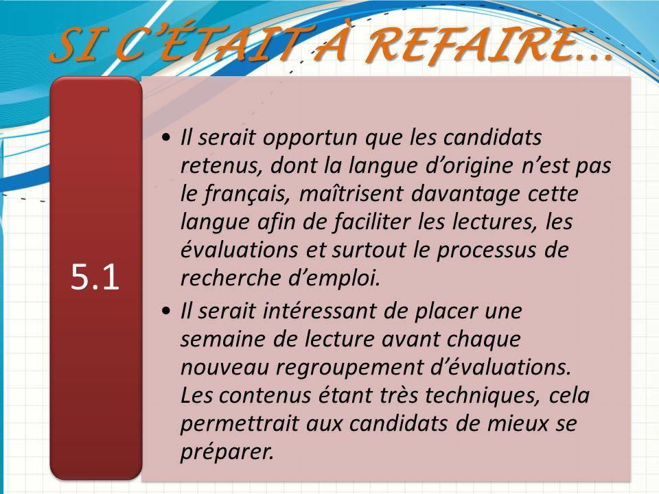 Il serait opportun que les candidats retenus, dont la langue dorigine nest pas le français, maîtrisent davantage cette langue afin de faciliter les le