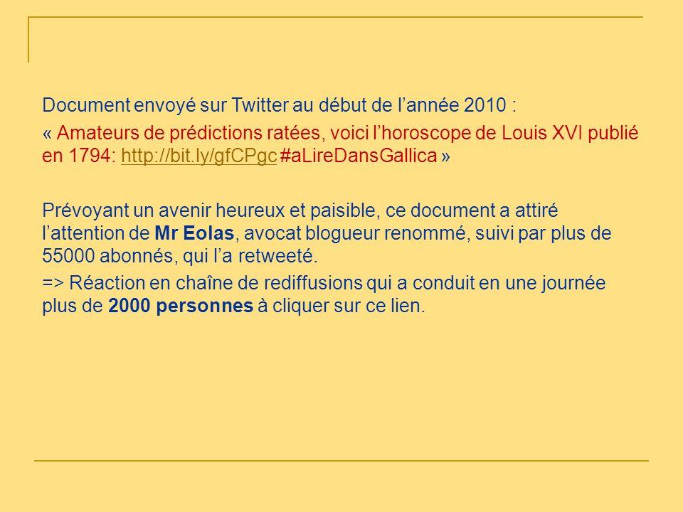 Document envoyé sur Twitter au début de lannée 2010 : « Amateurs de prédictions ratées, voici lhoroscope de Louis XVI publié en 1794: http://bit.ly/gf
