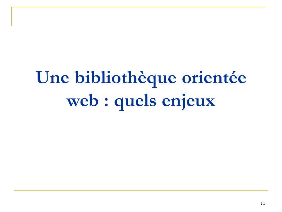 11 Une bibliothèque orientée web : quels enjeux