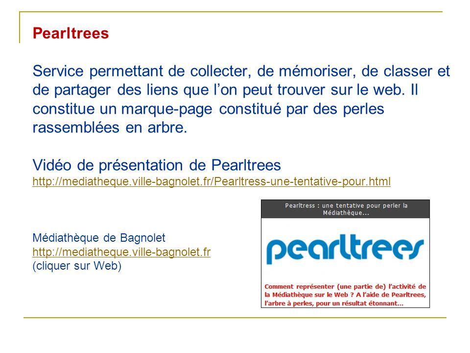 Pearltrees Service permettant de collecter, de mémoriser, de classer et de partager des liens que lon peut trouver sur le web. Il constitue un marque-